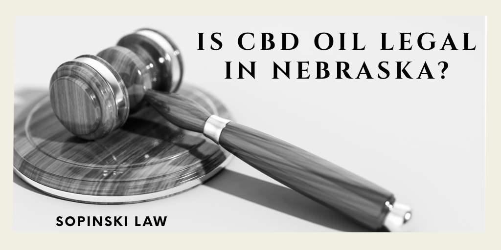 Is CBD Oil Legal in Nebraska