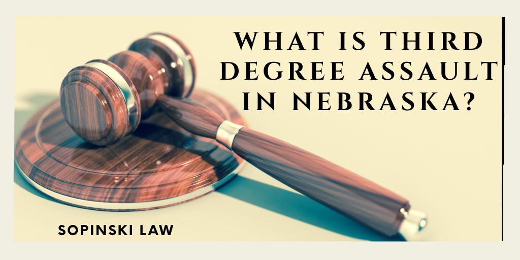 What is Third Degree Assault in Nebraska?