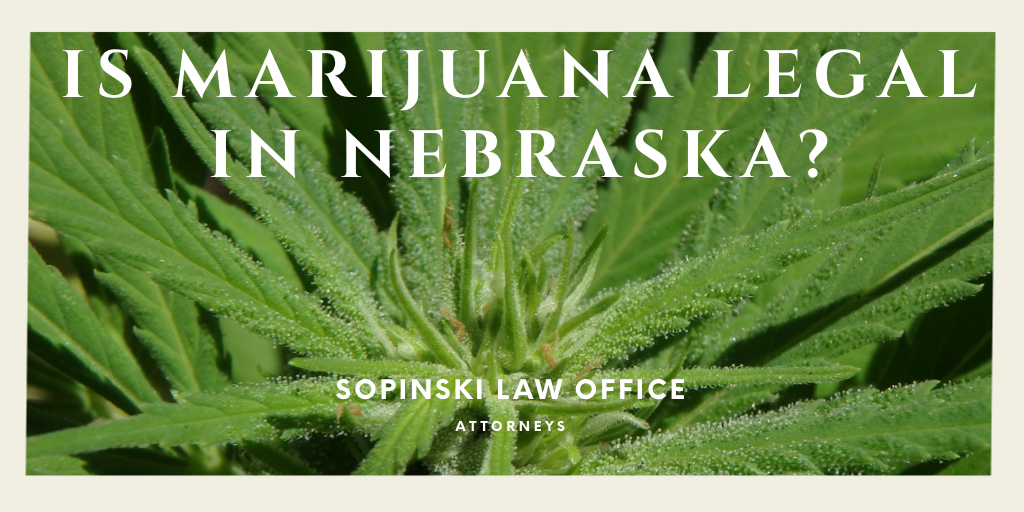 Is Marijuana Legal in Nebraska?